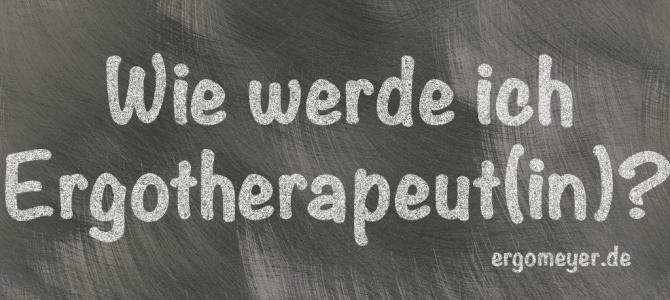 Wie wird man eigentlich Ergotherapeut? – Informationen zu Berufsbild und Ausbildung